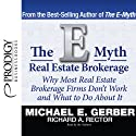 The E-Myth Real Estate Brokerage Hörbuch von Michael E. Gerber, Richard A. Rector Gesprochen von: Michael E. Gerber