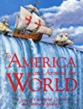 To America and Around the World--The Logs of Columbus and Magellan