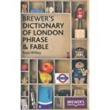 Brewer's Dictionary of London Phrase and Fableby Russ Willey
