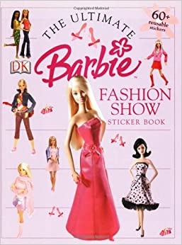 The Ultimate Fashion Show Sticker Book Barbie Sticker Books Dk Publishing 0690472005711