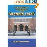 El increíble ascenso de los latinos en las Grandes Ligas (Spanish Edition)