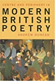 Centre and Periphery in Modern British Poetry (Liverpool University Press - Liverpool English Texts & Studies) (0853237441) by Duncan, Andrew