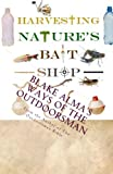 img - for Harvesting Nature's Bait Shop book / textbook / text book