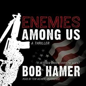 Enemies Among Us: A Thriller   [Bob Hamer]