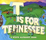 T Is for Tennessee (State Alphabet Books)
