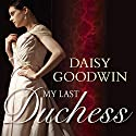My Last Duchess Audiobook by Daisy Goodwin Narrated by Laurel Lefkow