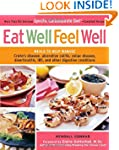 Eat Well, Feel Well: More Than 150 De...