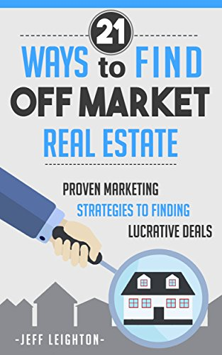 21-ways-to-find-off-market-real-estate-proven-marketing-strategies-to-finding-lucrative-deals-englis