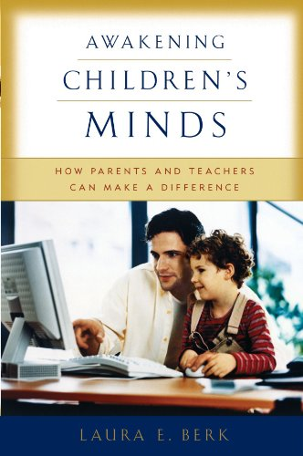 Awakening Children's Minds: How Parents and Teachers Can...