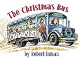 The Christmas Bus [Hardcover]