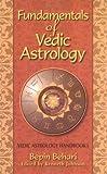 Fundamentals of Vedic Astrology: Vedic Astrologer's Handbook Vol. I: v. 1