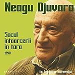 Șocul întoarcerii în țară | Neagu Djuvara