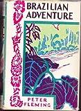 Brazilian Adventure (1111112959) by Peter Fleming