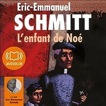 L'enfant de Noé | Livre audio Auteur(s) : Éric-Emmanuel Schmitt Narrateur(s) : Éric-Emmanuel Schmitt