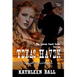 Texas Haven (Dawson Ranch Series Book 1) ~ Kathleen Ball