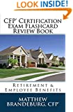 CFP Certification Exam Flashcard Review Book: Retirement & Employee Benefits (4th Edition)