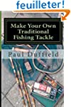 Make Your Own Traditional Fishing Tackle
