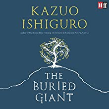 The Buried Giant (       UNABRIDGED) by Kazuo Ishiguro Narrated by David Horovitch