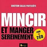Mincir et manger sereinement : Nouvelles approches de l'équilibre alimentaire, Manuel n°4 (2CD audio)...
