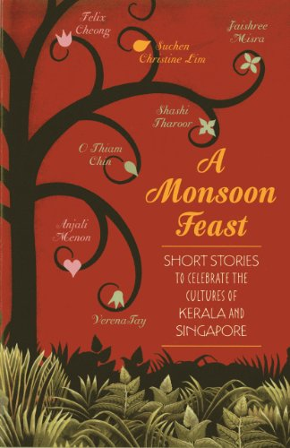 A Monsoon Feast: Short Stories to Celebrate the Cultures of Singapore and Kerala Image