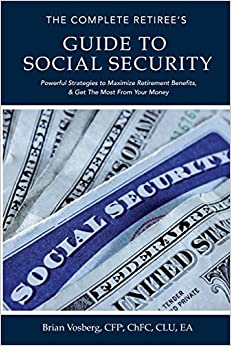 The Complete Retiree's Guide to Social Security: Powerful ...