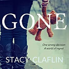 Gone: Gone Series, Book 1 (       UNABRIDGED) by Stacy Claflin Narrated by Dave Wright