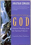 EXPERIENCING GOD: Selected Readings from Jonathan Edwards' Spiritual Classics