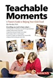 img - for Teachable Moments: A Parent's Guide to Helping Your Child Excel by Weinthal Ph.D. Edie (2006-05-01) Paperback book / textbook / text book