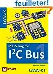 Mastering the I�C Bus. Explorez le bu...