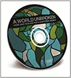 A World Unbroken: Hope and Healing for a Shattered World: Creative Media Experie...