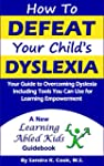 How To DEFEAT Your Child's DYSLEXIA:...