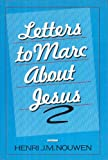Letters to Marc About Jesus (0060663154) by Nouwen, Henri J. M.