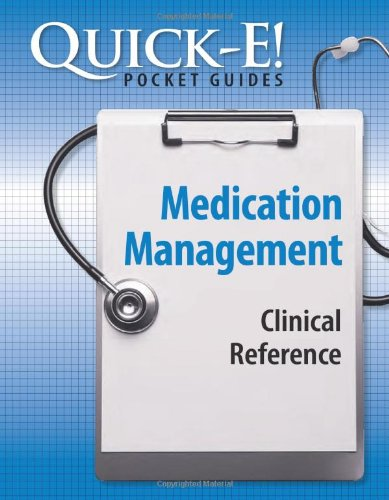Quick-E! Medication Management: Clinical Reference (Quick-E! Pocket Guides)