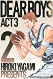 DEAR BOYS ACT3 2 (講談社コミックス 月刊少年マガジン)