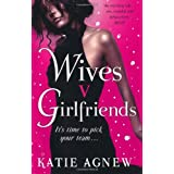 Wives v. Girlfriendsby Katie Agnew