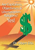 Are Capitalism, Objectivism, and Libertarianism Religions? Yes!