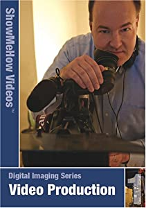 Video Production Fundamentals, Instructional Video, Show Me How Videos