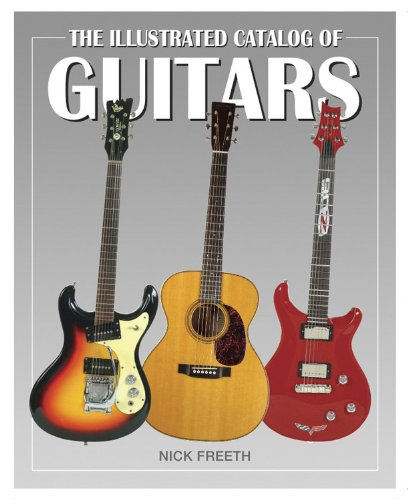 The Illustrated Catalog Of Guitars (Illustrated Catalog Of Series)