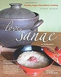 Love, Sanae: Healing Vegan Macrobiotic Cooking, My Healing Journey