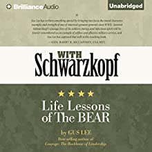 With Schwarzkopf: Life Lessons of The Bear (       UNABRIDGED) by Gus Lee Narrated by Mel Foster