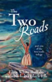 The Two Roads: Part One of the Two Roads Trilogy