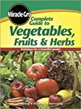 Miracle-Gro Complete Guide to Vegetables Fruits and Herbs (Miracle Gro)