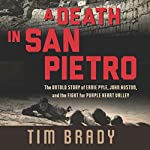 A Death in San Pietro: The Untold Story of Ernie Pyle, John Huston, and the Fight for Purple Heart Valley | Tim Brady