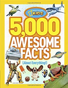 5,000 Awesome Facts (About Everything!) (National Geographic Kids) by National Geographic Children's Books