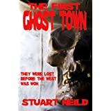 The First Ghost Townby Stuart Neild