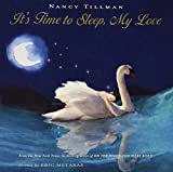 img - for It's Time to Sleep, My Love by Tillman, Nancy, Metaxas, Eric (2008) Hardcover book / textbook / text book