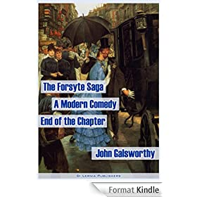The Forsyte Saga. A Modern Comedy. The End of the Chapter (the complete Forsyte collection, 9 books and 4 interludes) (English Edition)