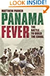 Panama Fever: The Battle to Build the...