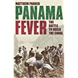 Panama Fever: The Battle to Build the Canalby Matthew Parker