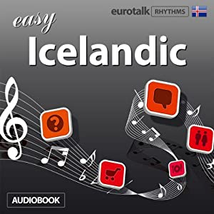 Rhythms Easy Icelandic | [EuroTalk Ltd]